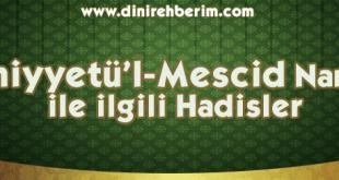 Tahiyyetü'l-Mescid Namazı İle İlgili Hadisler