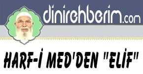 "Harf-i Med'den ""Elif"""