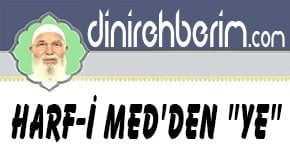 """Harf-i Med'den """"Ye"""""""
