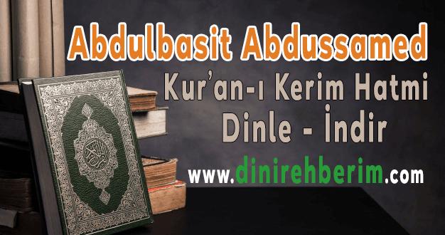 Abdulbasit Abdussamed Kur'an-ı Kerim Hatim Dinle / İndir