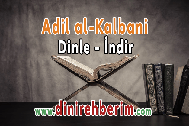 Adel-al-Kalbani-kuran-i-kerim-dinle-ve-indir